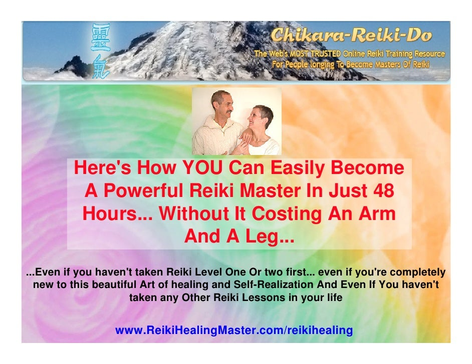 Here's How YOU Can Easily Become           A Powerful Reiki Master In Just 48           Hours... Without It Costing An Arm...