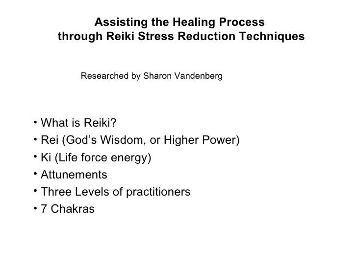 Assisting the Healing Process  through Reiki Stress Reduction Techniques <ul><li>What is Reiki? </li></ul><ul><li>Rei (God...