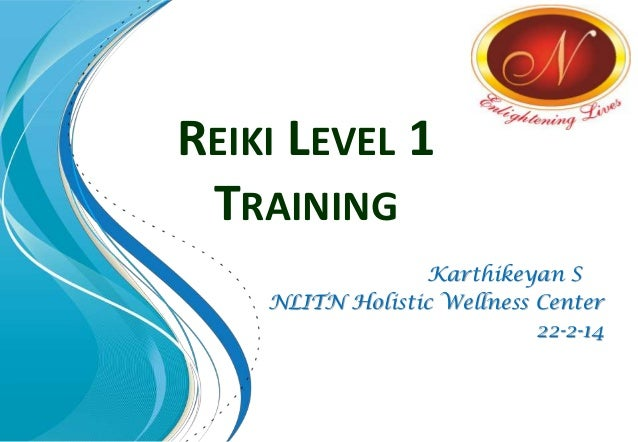 REIKI LEVEL 1 TRAINING Karthikeyan S NLITN Holistic Wellness Center 22-2-14
