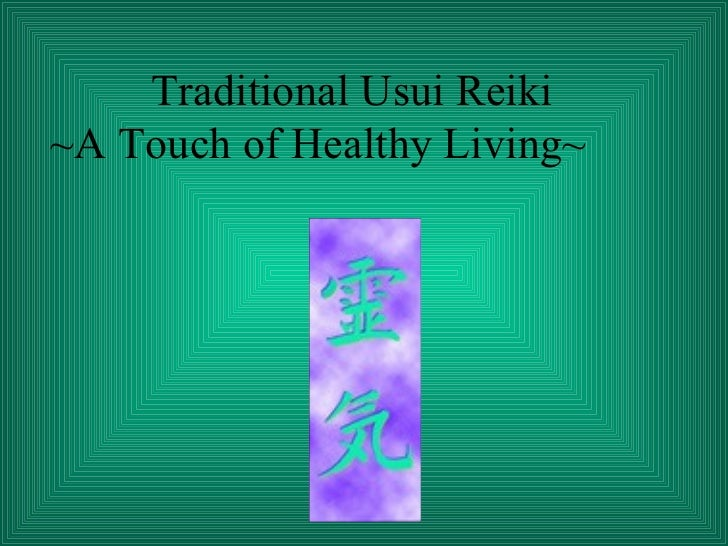 Traditional Usui Reiki ~A Touch of Healthy Living~