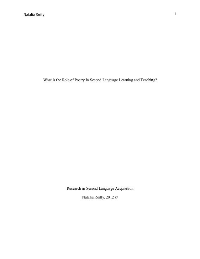 Natalia Reilly What is the Role of Poetry in Second Language Learning and Teaching? Research in Second Language Acquisitio...