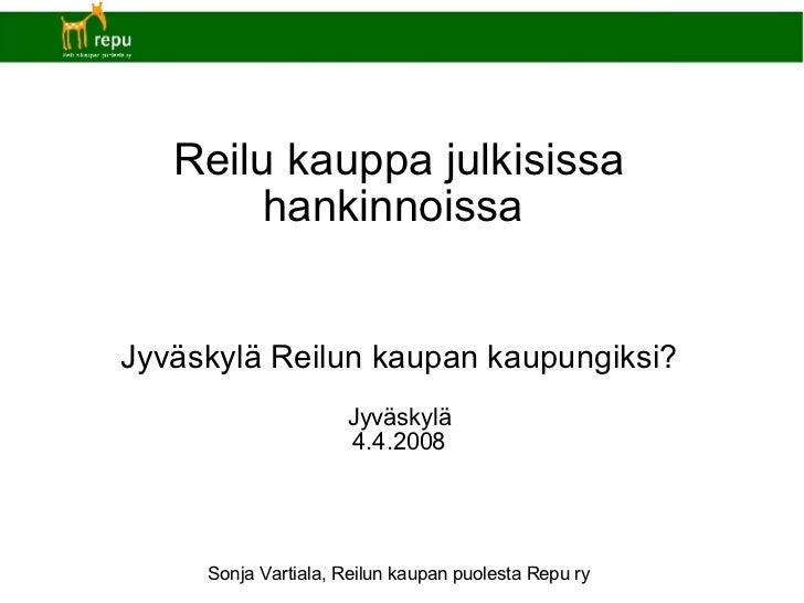Reilu Jyväskylä 4.4.2008