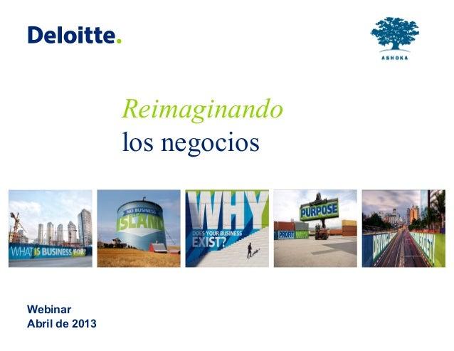 © 2013 Galaz, Yamazaki, Ruiz Urquiza, S.C.WebinarAbril de 2013Reimaginandolos negocios