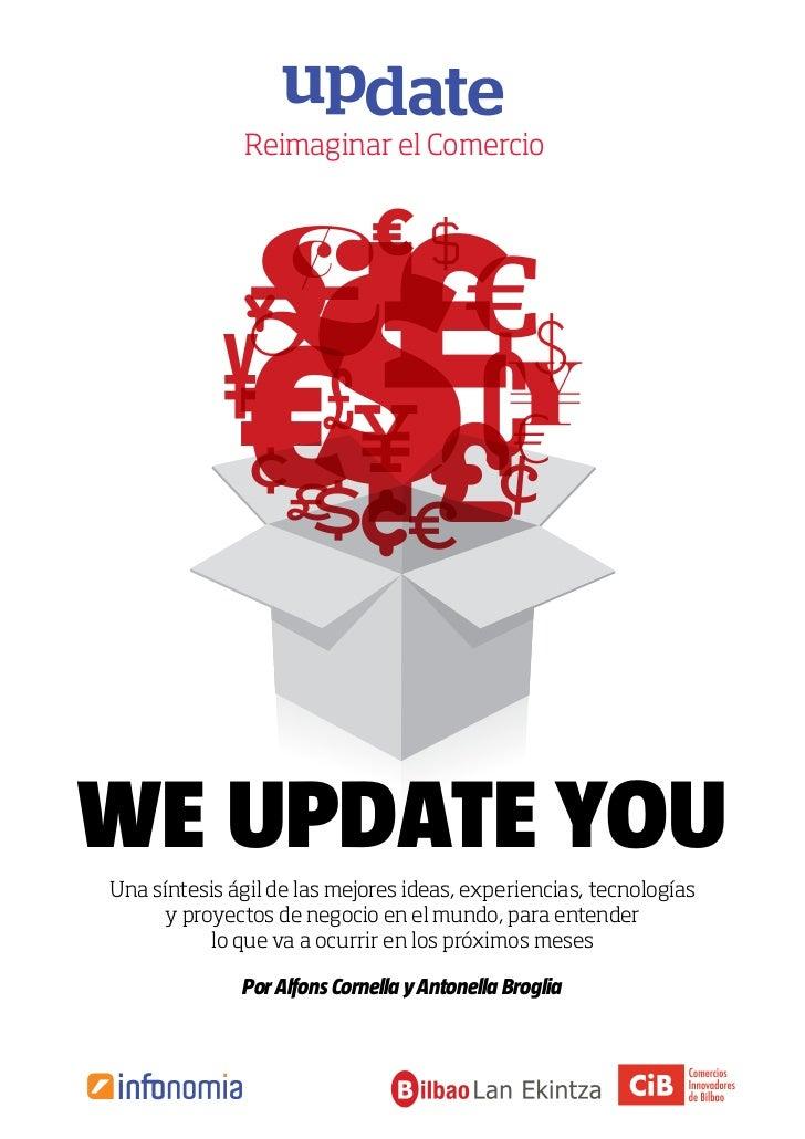 Reimaginar el Comerciowe update youUna síntesis ágil de las mejores ideas, experiencias, tecnologías     y proyectos de ne...