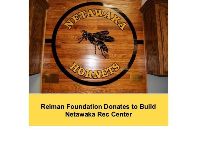 Reiman Foundation Donates to Build Netawaka Rec Center
