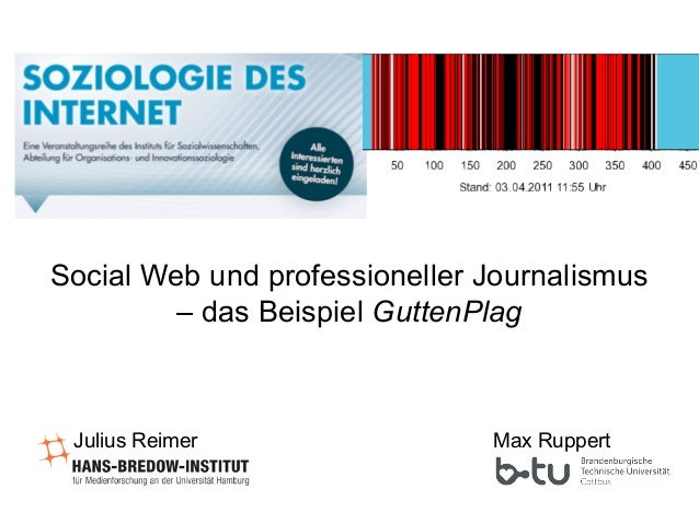 Social Web und professioneller Journalismus – das Beispiel GuttenPlag  Julius Reimer  Max Ruppert