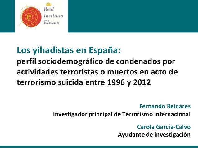 LosyihadistasenEspaña: perfilsociodemográficodecondenadospor actividadesterroristasomuertosenactode terror...