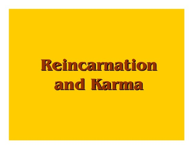 ReincarnationReincarnation and Karmaand Karma