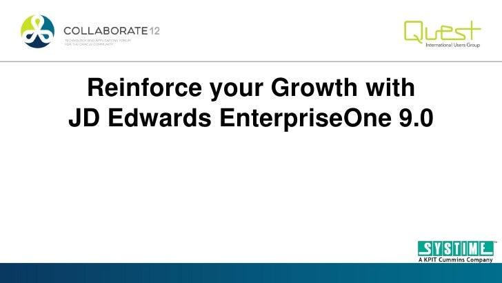 Reinforce your Growth withJD Edwards EnterpriseOne 9.0