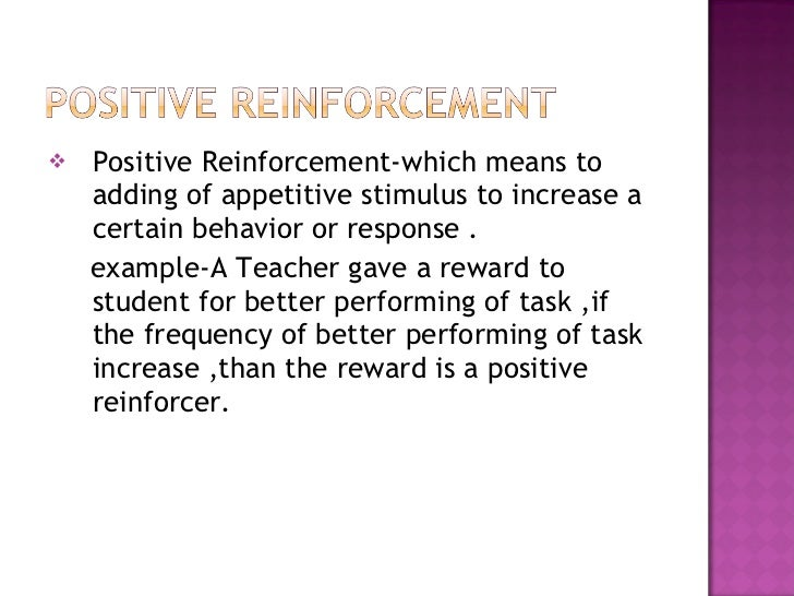 positive reinforcement results in positive behavior How to inspire workplace behaviors to get positive business results a powerful tool for encouraging these behaviors is the use of targeted positive reinforcement.