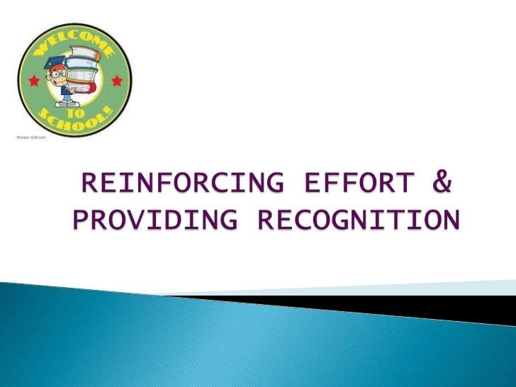 REINFORCING EFFORT & PROVIDING RECOGNITION<br />