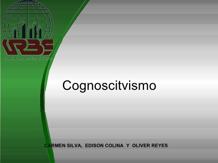 Cognoscitvismo CARMEN SILVA,  EDISON COLINA  Y  OLIVER REYES