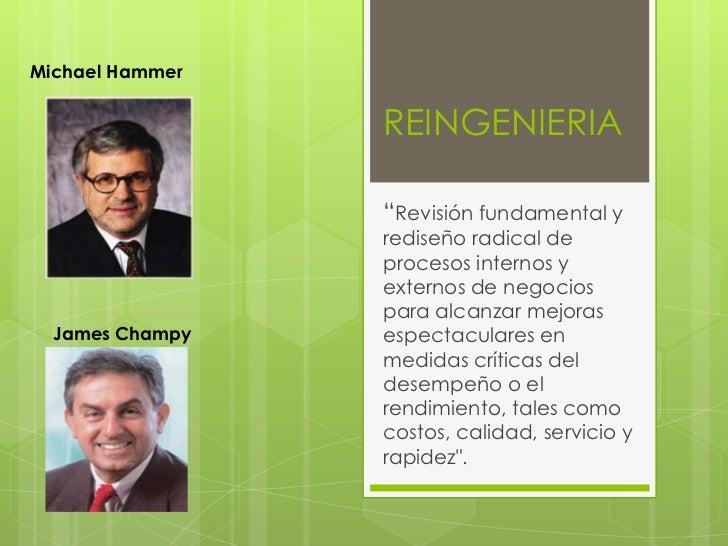 """Michael Hammer                 REINGENIERIA                 """"Revisión fundamental y                 rediseño radical de   ..."""