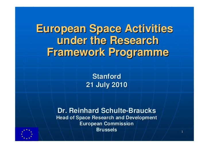 European Space Activities     under the Research   Framework Programme                  Stanford               21 July 201...