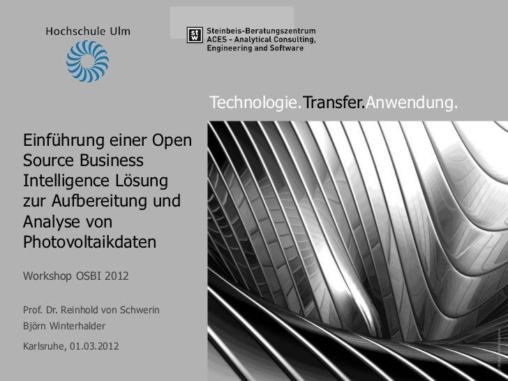 Reinhold von Schwerin und Björn Winterhalder  Einführung einer Open Source Business Intelligence Lösung zur Aufbereitung und Analyse von Photovoltaikdaten