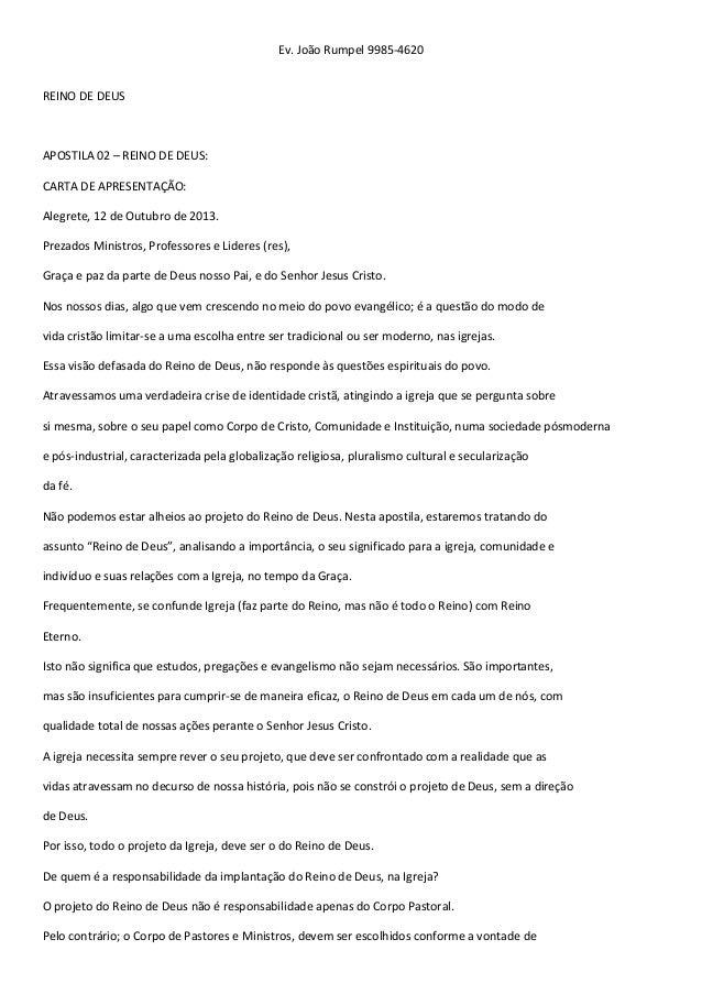 Ev. João Rumpel 9985-4620 REINO DE DEUS APOSTILA 02 – REINO DE DEUS: CARTA DE APRESENTAÇÃO: Alegrete, 12 de Outubro de 201...