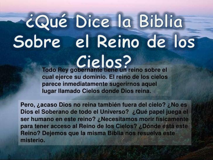 ¿Qué Dice la Biblia Sobre  el Reino de los Cielos? <br />Todo Rey gobernante tiene un reino sobre el cual ejerce su domini...
