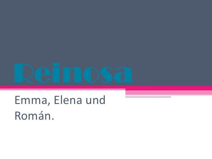 Reinosa Emma, Elena und Román.