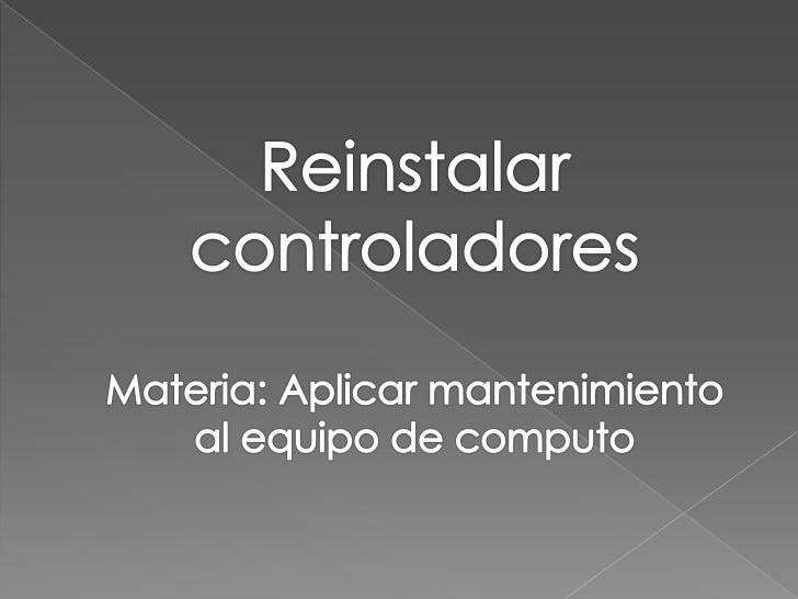 Reinstalar, controladores, sistema operativo y programas de aplicación              Software                            Co...