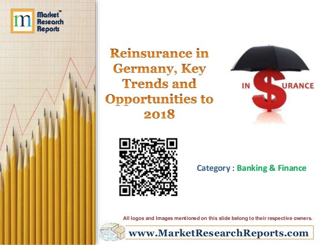 Reinsurance in Germany, Key Trends and Opportunities to 2018