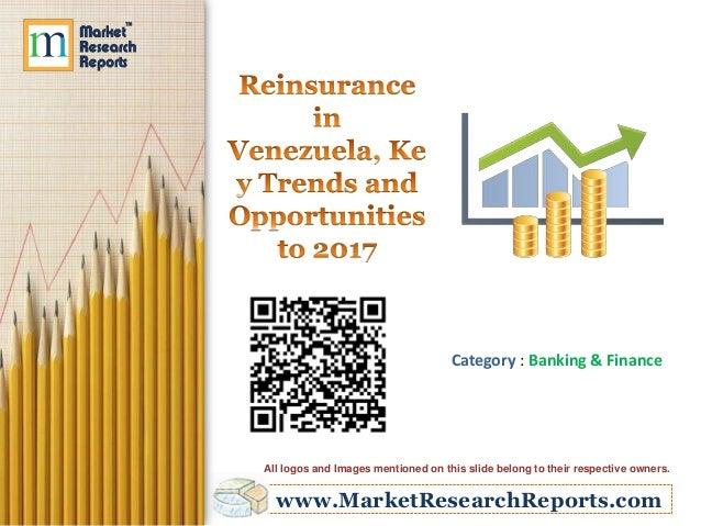 Reinsurance in Venezuela, Key Trends and Opportunities to 2017