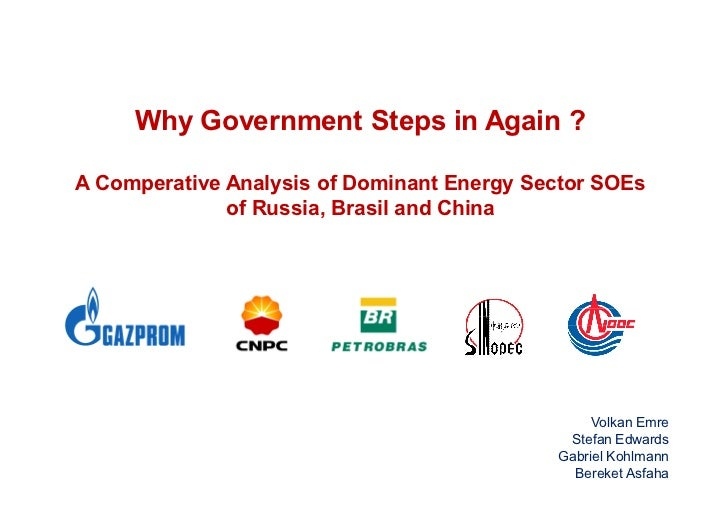 Why Government Steps in Again ?A Comperative Analysis of Dominant Energy Sector SOEs              of Russia, Brasil and Ch...