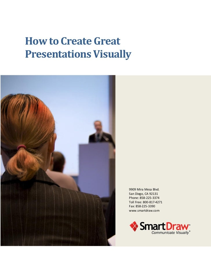 How to Create GreatPresentations Visually                     9909 Mira Mesa Blvd.                     San Diego, CA 92131...