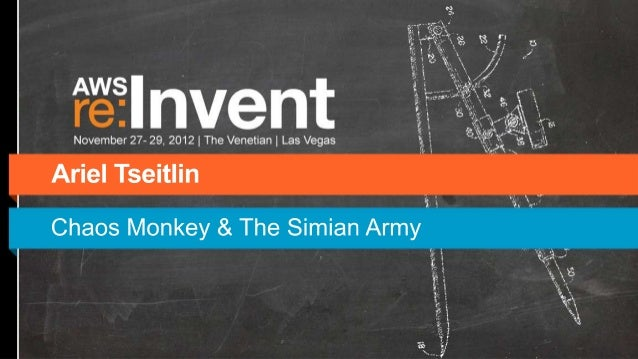 AWS Re:Invent 2012 - Chaos Monkey & The Netflix Simian Army