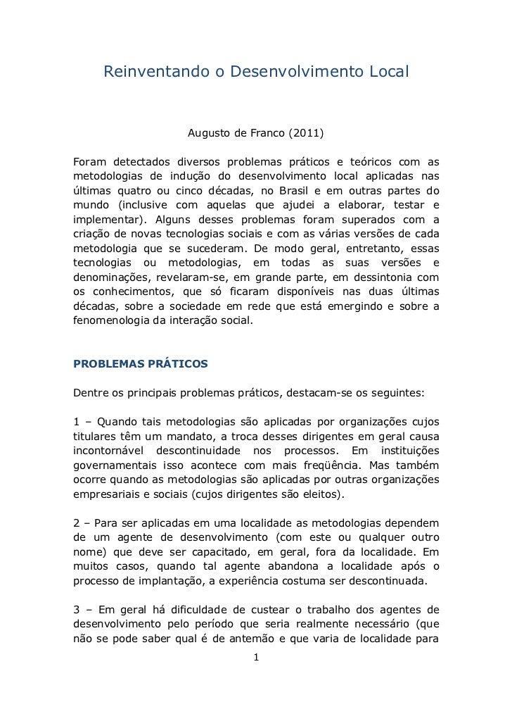 Reinventando o Desenvolvimento Local                     Augusto de Franco (2011)Foram detectados diversos problemas práti...