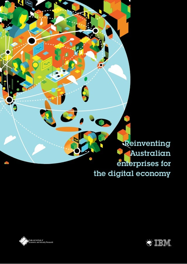 3 Reinventing Australian enterprises for the digital economy National Institute of Economic and Industry Research