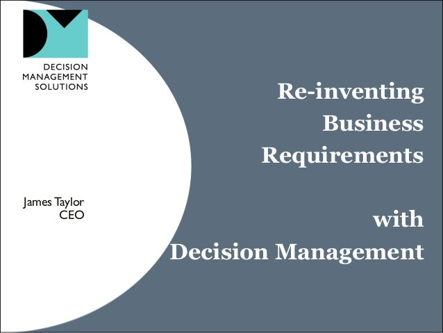 Re-inventing                          Business                     RequirementsJames Taylor       CEO                     ...