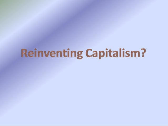 It is argued that Capitalism is the single most effective engine for change we've ever invented but it's also been instrum...