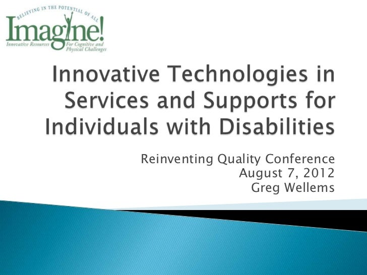 Innovative Technologies in Services and Supports for Individuals with Disabilities