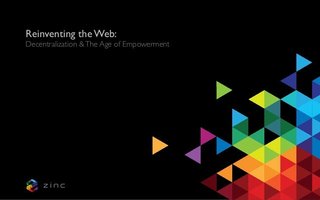 Reinventing the Web:   Decentralization &The Age of Empowerment