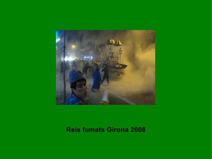 Reis fumats Girona 2008