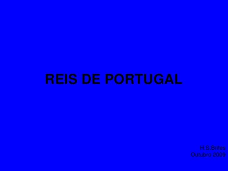 REIS DE PORTUGAL<br />                                                         H.S.Brites                                 ...