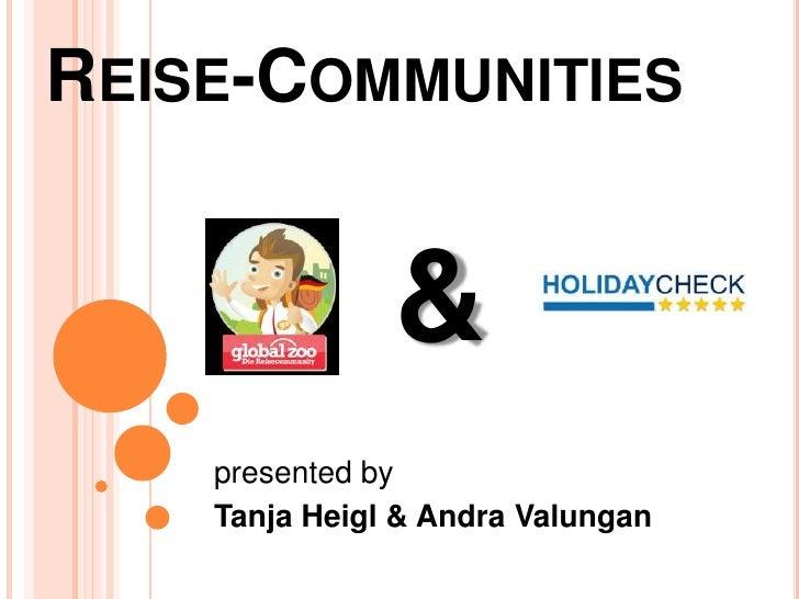 REISE-COMMUNITIES                  &     presented by     Tanja Heigl & Andra Valungan