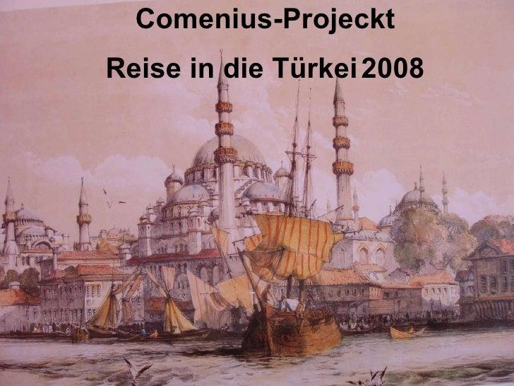Comenius-Projeckt  Reise in die Türkei   2008
