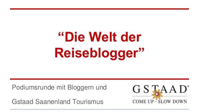 """""""Die Welt der  Reiseblogger""""  Podiumsrunde mit Bloggern und  Gstaad Saanenland Tourismus"""