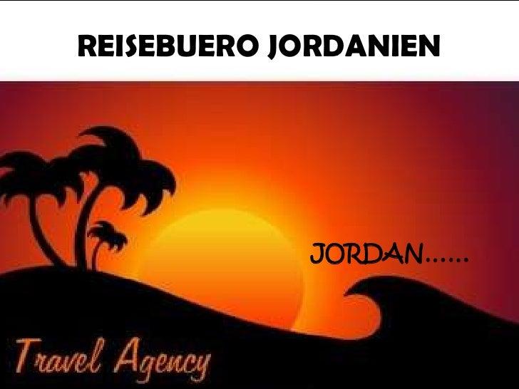 REISEBUERO JORDANIEN<br />JORDAN……<br />