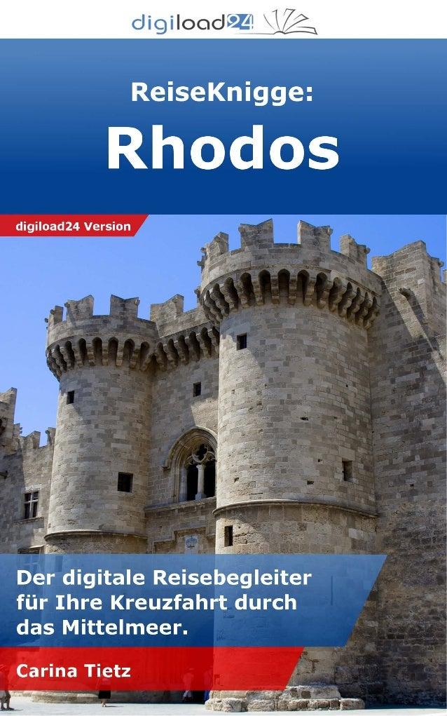 Copyright © 2013 digiload24 ReiseKnigge Rhodos | Carina Tietz | Seite 1 Inhaltsverzeichnis 1. Herzlich willkommen auf Rhod...