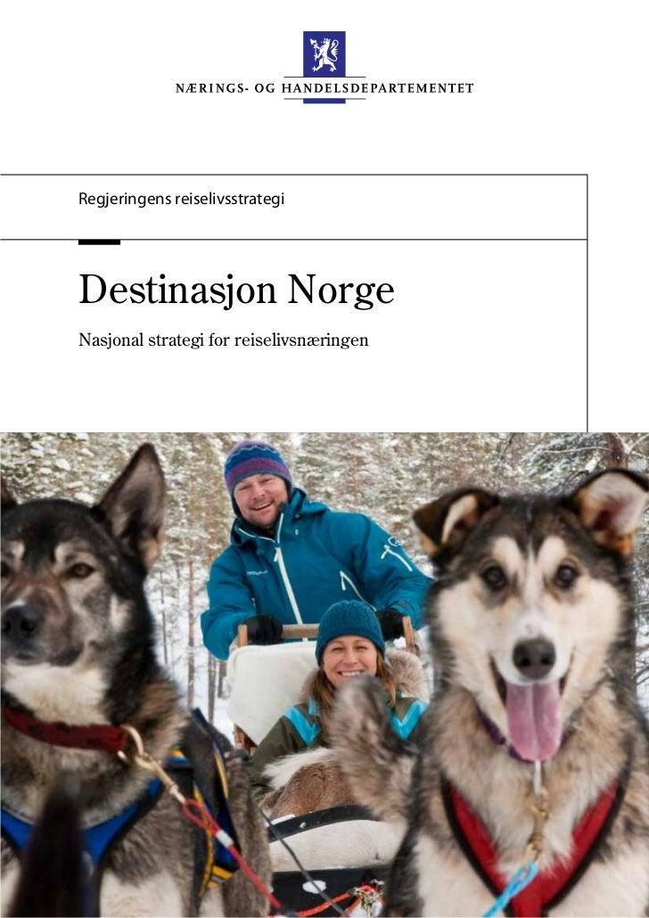 Regjeringens reiselivsstrategiDestinasjon NorgeNasjonal strategi for reiselivsnæringen