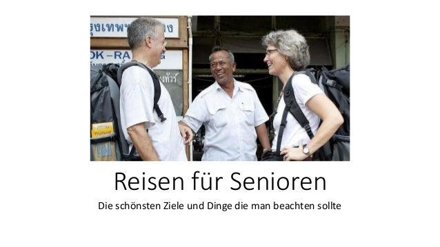 Reisen für Senioren Die schönsten Ziele und Dinge die man beachten sollte