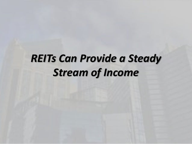 REITs Can Provide a SteadyStream of Income