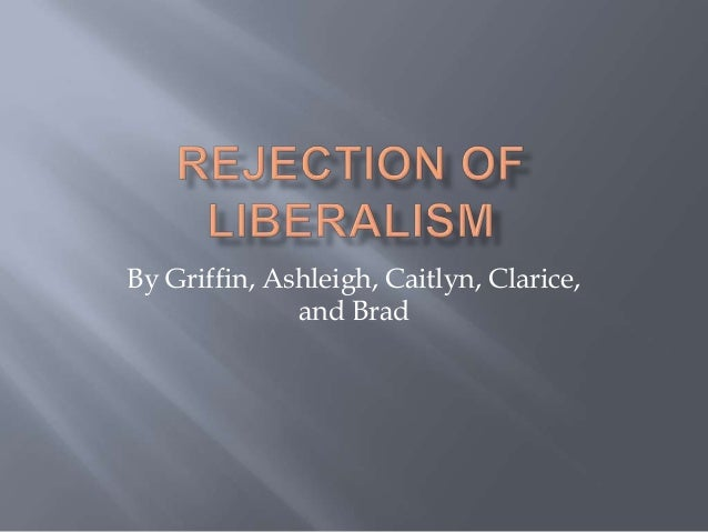 Rejection of liberalism