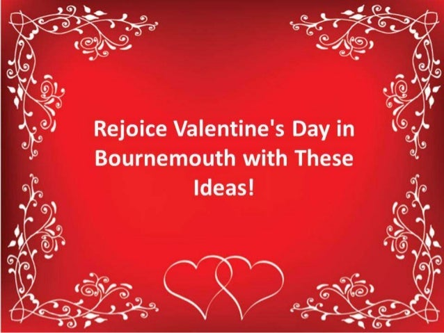 Rejoice valentine 39 s day in bournemouth with these romantic - Valentines day romantic ideas ...