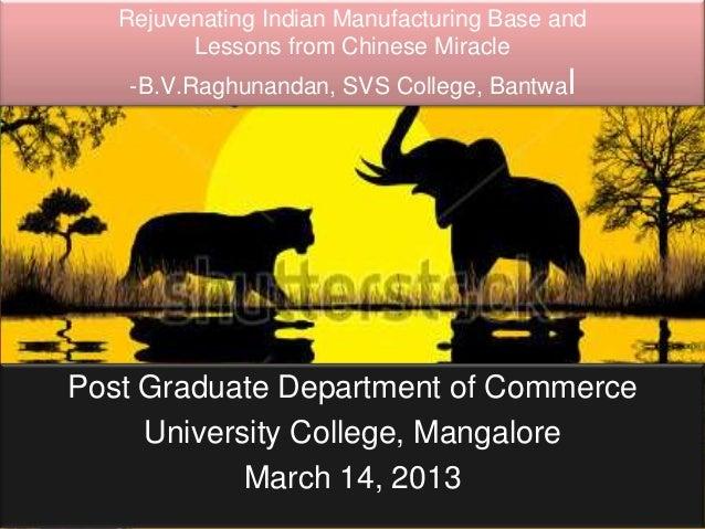 Rejuvenating indian manufacturing industries b.v.raghunandan