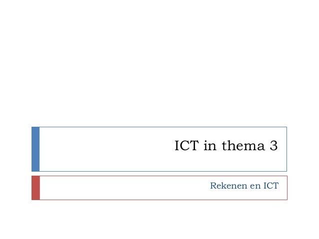 ICT in thema 3    Rekenen en ICT