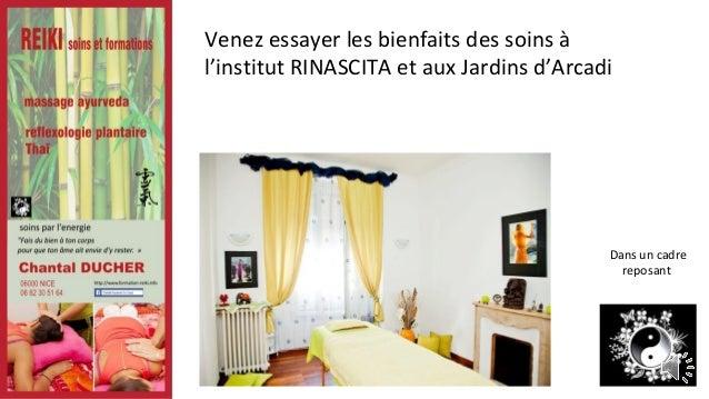 Venez essayer les bienfaits des soins à l'institut RINASCITA et aux Jardins d'Arcadi Dans un cadre reposant