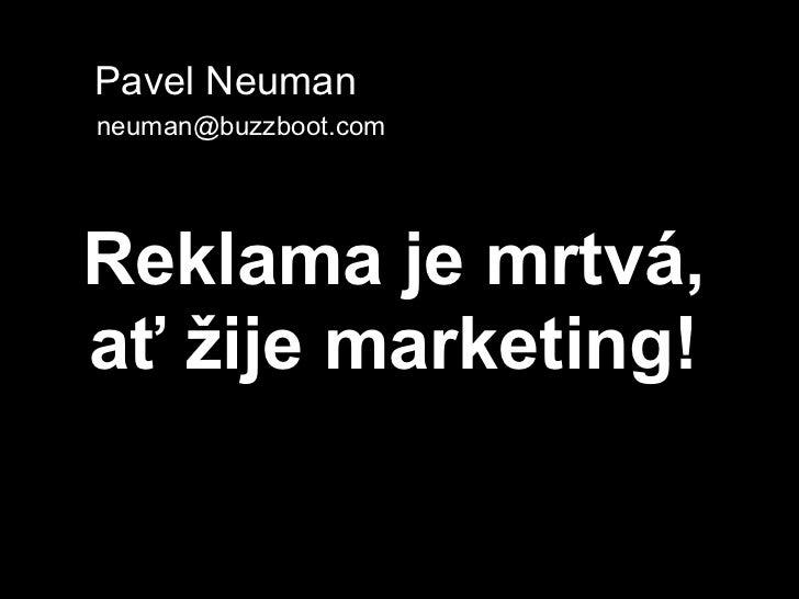 Reklama je mrtvá, ať žije marketing! (2009)
